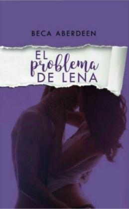 https://www.wattpad.com/story/7574072-el-problema-de-lena