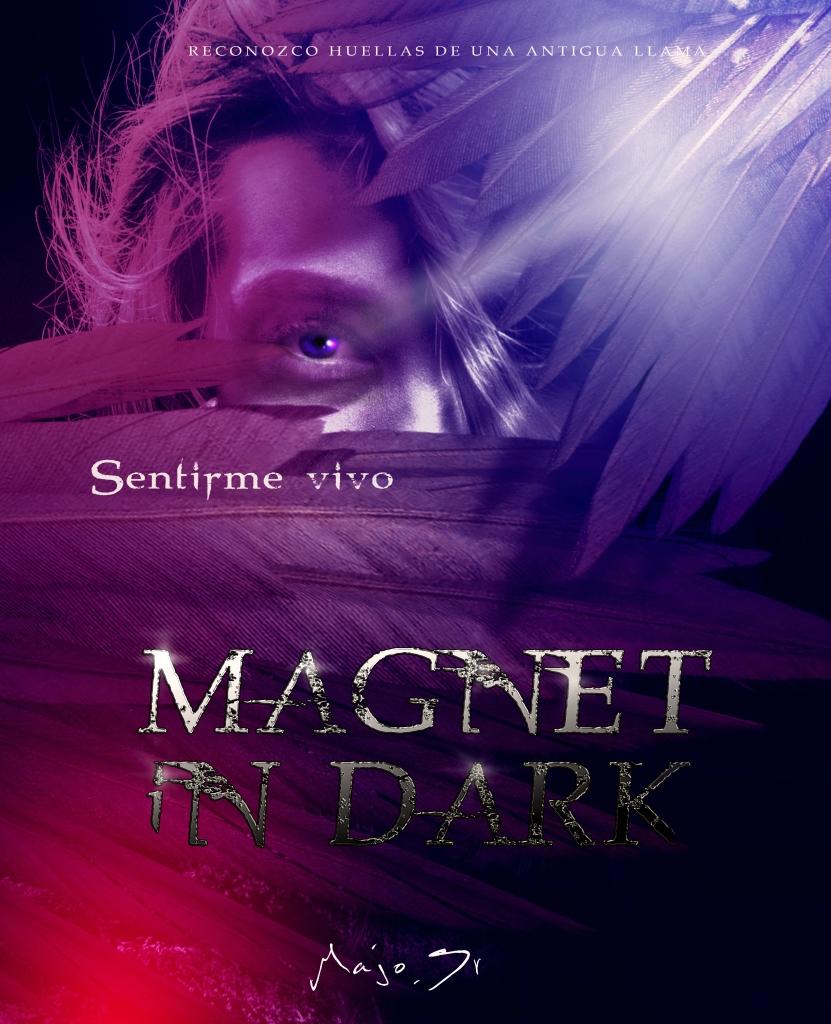 https://www.wattpad.com/story/101900026-magnet-in-dark-ii-sentirme-vivo%C2%A9-en-proceso